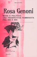 """Rosa Genoni Moda e Politica:Una prospettiva femministra fra 800 e 900""""Libro consigliato"""""""