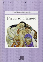 """Elda Mazzocchi ScarzellaPercorso d'amore""""Libro Consigliato"""""""