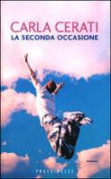 Carla CeratiLa seconda occasione