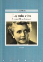 """Lina MerlinLa mia Vita a cura di Elena MarinucciGiunti Editore""""Libro consigliato"""""""