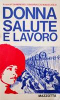 """Donna Salute e Lavoroa cura di F.Dambrosio, E.Badaracco, M.BuscagliaEdizioni Mazzotta""""Libro consigliato"""""""