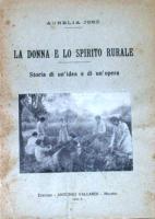 Aurelia Josz La donna e lo spirito RuraleStoria di un'idea e di un'operaVallardi Editore 1932